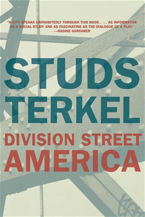 working in america the best of studs terkel s working books division america by studs terkel reviews