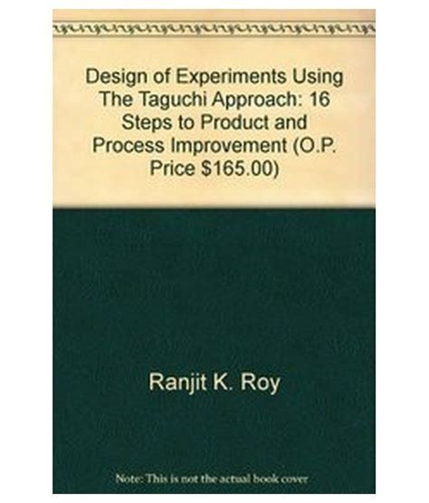 design of experiment using taguchi approach design of experiments using the taguchi approach 16 steps