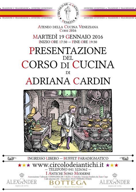 corsi di cucina venezia presentazione corso di cucina circolo de i antichi