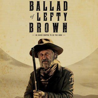 the ballad of lefty brown the ballad of lefty brown 2017 pictures photo image