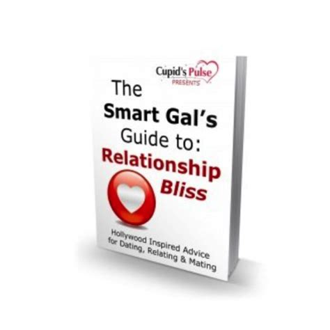 the smart s guide to dating and relationships spiritual principles to live by until you get a ring on it books the smart gal s guide to relationship bliss cupid s pulse