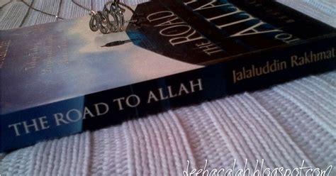 Menempuh Jalan Kesucian book review the road to allah by jalaluddin rakhmat