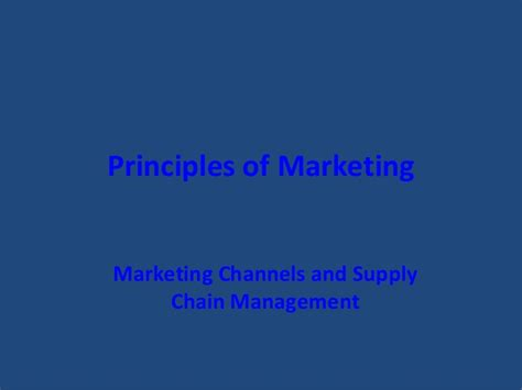 Supply Chain Management Notes For Mba by Marketing Channels Supply Chain Management Parakramesh