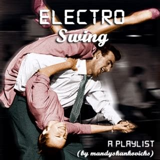 electro swing playlist 8tracks top 95 mixes hottest nekta online radio