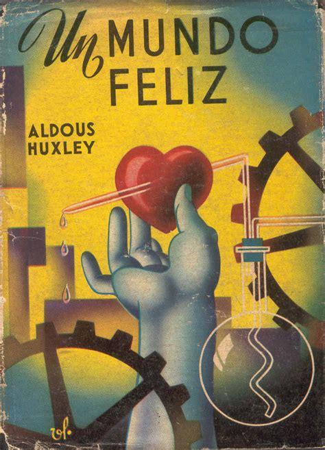resumen del libro un mundo feliz de aldous huxley pdf un mundo feliz 1932