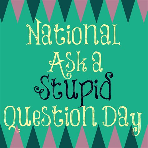 Ask A Stupid Question Ask A 2 by Observances Clip Holidays And Observances Clipart