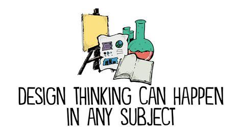 design thinking john spencer design thinking can work in any subject john spencer