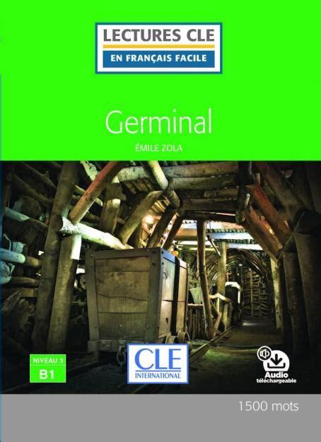 lectures cle en francais 2090318228 germinal niveau 3 b1 lecture cle en fran 231 ais facile livre livre