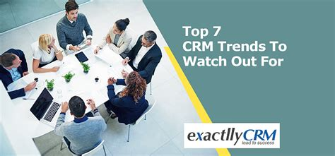 7 Trends To Out For top 7 crm trends to out for