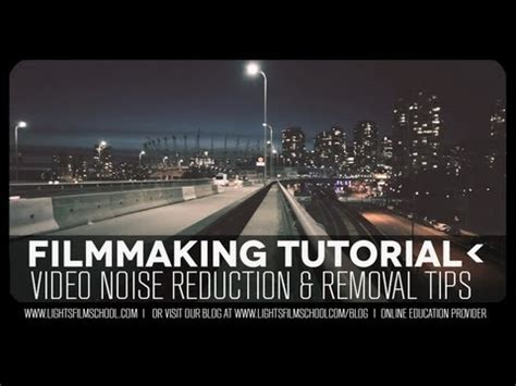 tutorial neat video noise reduction removal tutorial neat video tool youtube