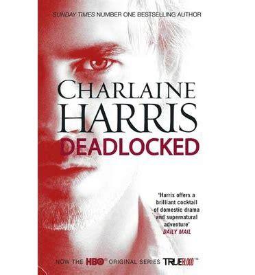 deadlocked sookie stackhouse true blood book 12 deadlocked charlaine harris 9780575122826