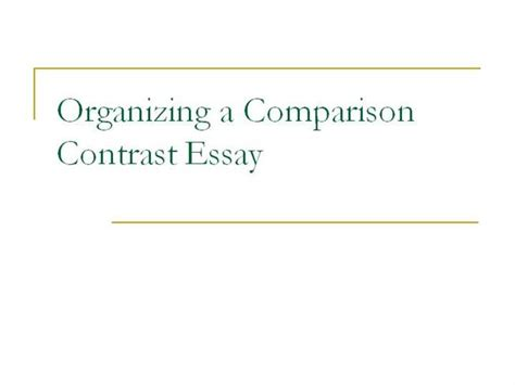 How To Organize A Compare And Contrast Essay by Organizing A Comparison Contrast Essay Authorstream