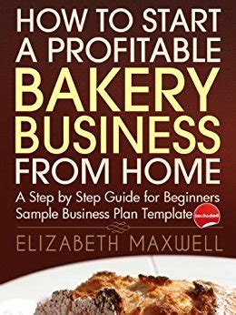 how to start a profitable bakery business from home a