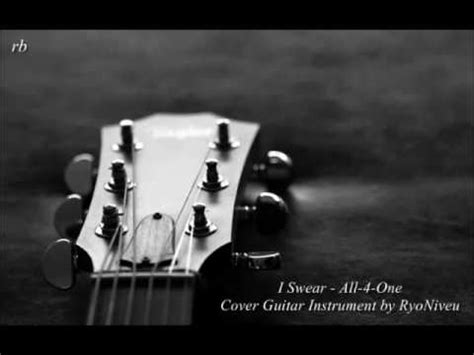 all 4 one i swear guitar cover i swear all 4 one cover guitar instrumental by ryoniveu