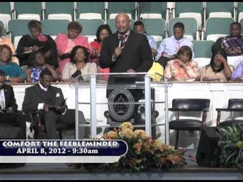comfort the feeble minded comfort the feeble minded pastor terry ellison youtube