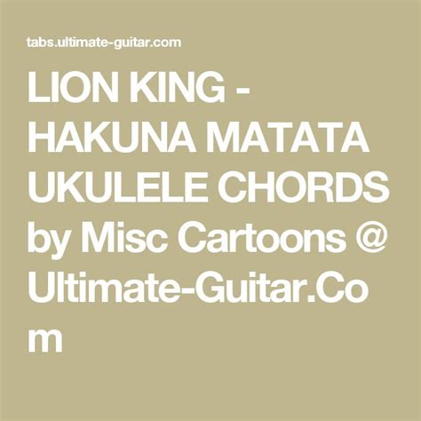ukulele tutorial hakuna matata best 25 hakuna matata song ideas on pinterest disney