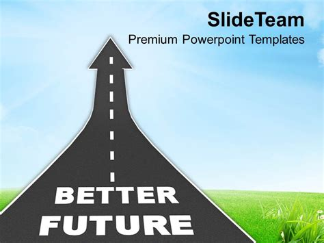 0413 Way To Better Future Reaching Goal Powerpoint Templates Ppt Themes And Graphics Better Powerpoint Templates