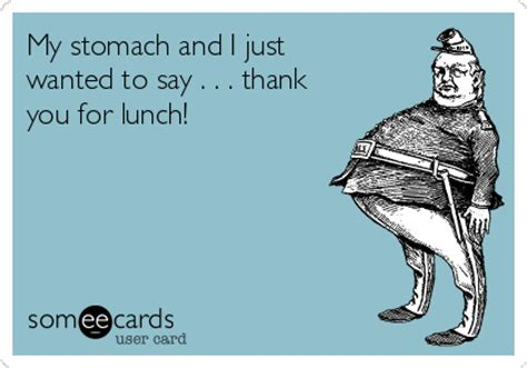 thank you letter to for lunch my stomach and i just wanted to say thank you for