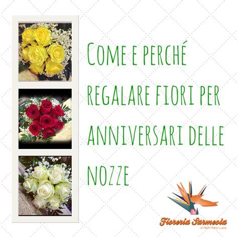 fiori anniversario di matrimonio come e perch 233 regalare fiori per anniversari di nozze