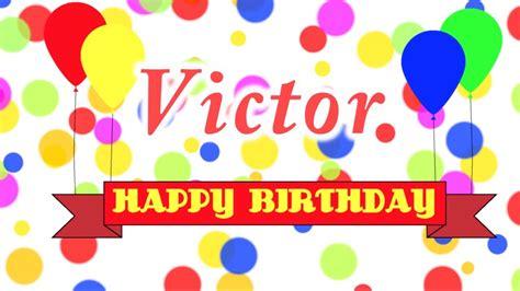 Imagenes De Happy Birthday Victor   happy birthday victor song youtube