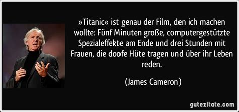 Titanic Film Zitate | 187 titanic 171 ist genau der film den ich machen wollte f 252 nf