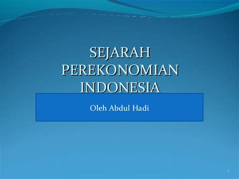 Ekonomi Indonesia Dalam Lintasan Sejarah Oleh Boediono 2 sejarah perekonomian indonesia 5 v abdul hadi 11140742