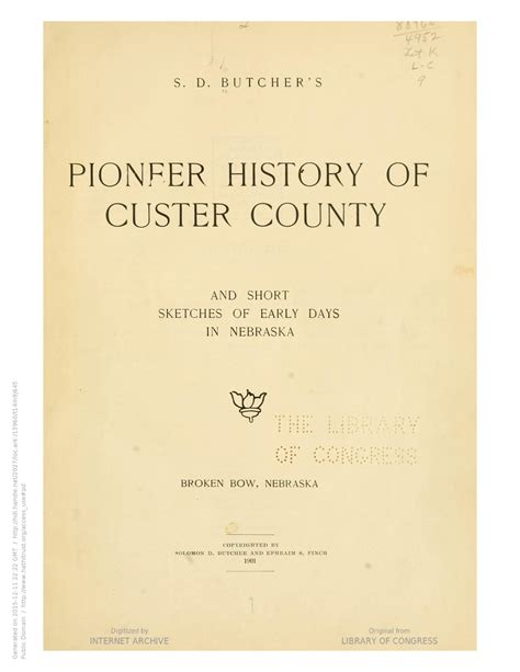 history of custer county nebraska a narrative of the past with special emphasis upon the pioneer period of the county s history its social from the early days to the present time books s d butcher s pioneer history of custer county and