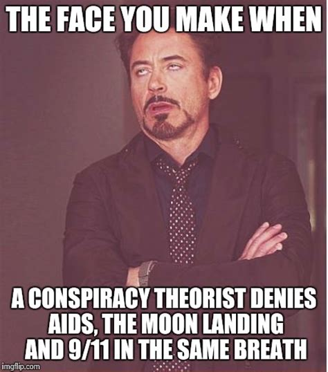 Conspiracy Theorist Meme - face you make robert downey jr meme imgflip