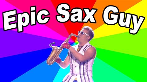 Epic Sax Guy Meme - who is epic sax guy a look at the history and origin of