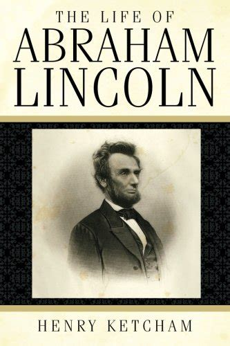 life of abraham lincoln illustrated booklet company henry ketcham author profile news books and speaking