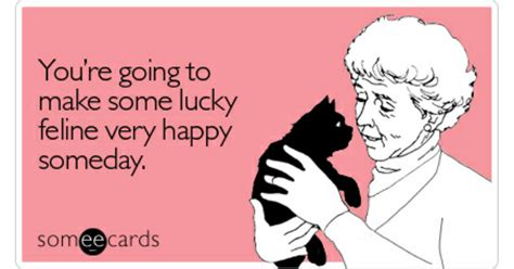 You Re Going To Make Some Lucky Feline Happy Someday