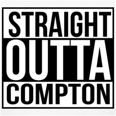Shop Straight Outta Compton Gifts Online Spreadshirt Outta Compton Photoshop Template