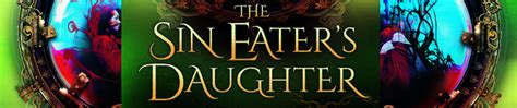 the sin eaters daughter beauty and the bookshelf interview with the sin eater s master