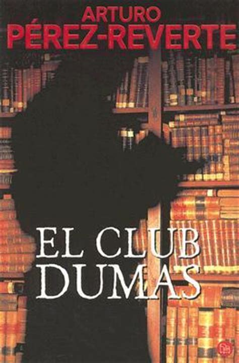 el club dumas el club dumas by arturo p 233 rez reverte reviews discussion bookclubs lists