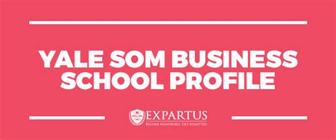 Yale Cus Visit Mba by Expartus Consulting Yale Som Business School Profile