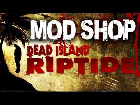 Detox Gun Mod Dead Island by Dead Island Riptide Mod Shop Detox Shotgun Shredder
