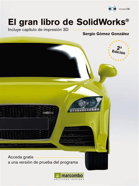 el gran libro de el gran libro de solidworks isbn 9788426721730 libros tecnicos libreria hispano americana