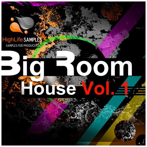 big room house music highlife sles big room house vol 1 sle pack available from sounds to sle