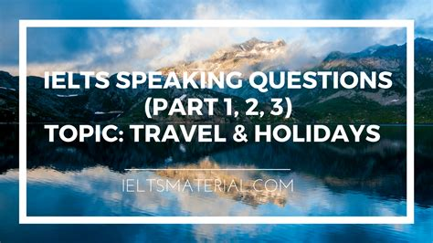 topi travelling ielts speaking questions part 1 2 3 topic travel