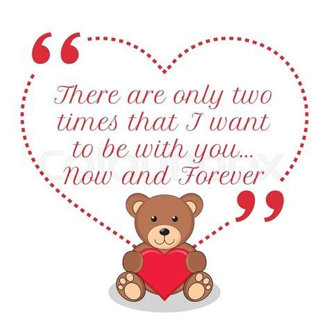 Inspirational love quote. There are only two times that I