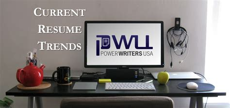 Current Resume Trends by Current Resume Trends Power Writers Usa