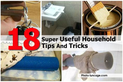 home tips and tricks 18 super useful household tips and tricks
