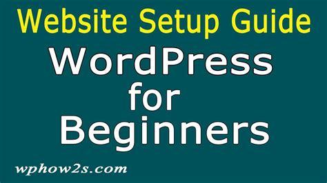 wordpress website tutorial for beginners step by step wordpress for beginners step by step website guide