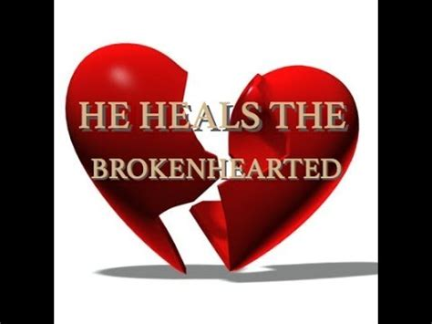 how to heal a broken heart and stop the pain stop hurting and start living don t let your broken heart stop you from being happy restore your heart learn to love again ebook he heals the brokenhearted youtube