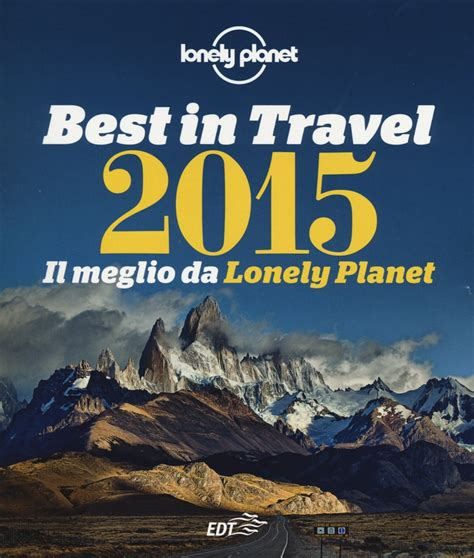 libro lonely planet vancouver travel libro best in travel 2015 il meglio di lonely lafeltrinelli