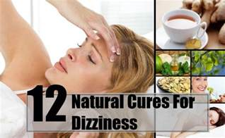 light headed dizzy 12 cures for dizziness how to cure dizziness