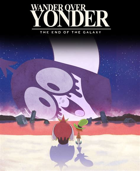 the end of the galaxy wander over yonder know your meme
