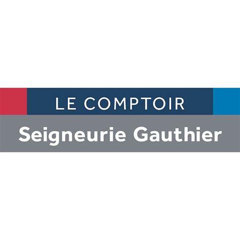 comptoire seigneurie gauthier le comptoir seigneurie gauthier