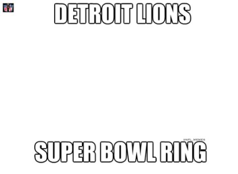detroit lions onfl memes super bowl ring detroit meme on