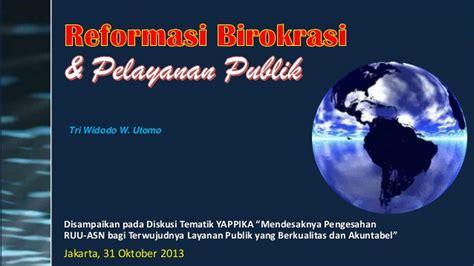 Mereformasi Birokrasi Publik reformasi birokrasi dan pelayanan publik